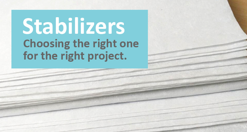 Stabilizers - Backing - Choosing the right one for the right project